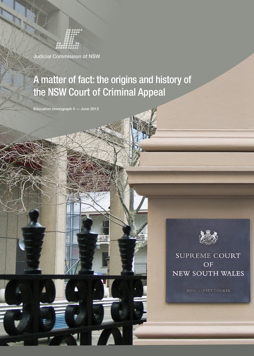 Education Monograph 5 Cover - A matter of fact: the origins and history of the NSW Court of Criminal Appeal