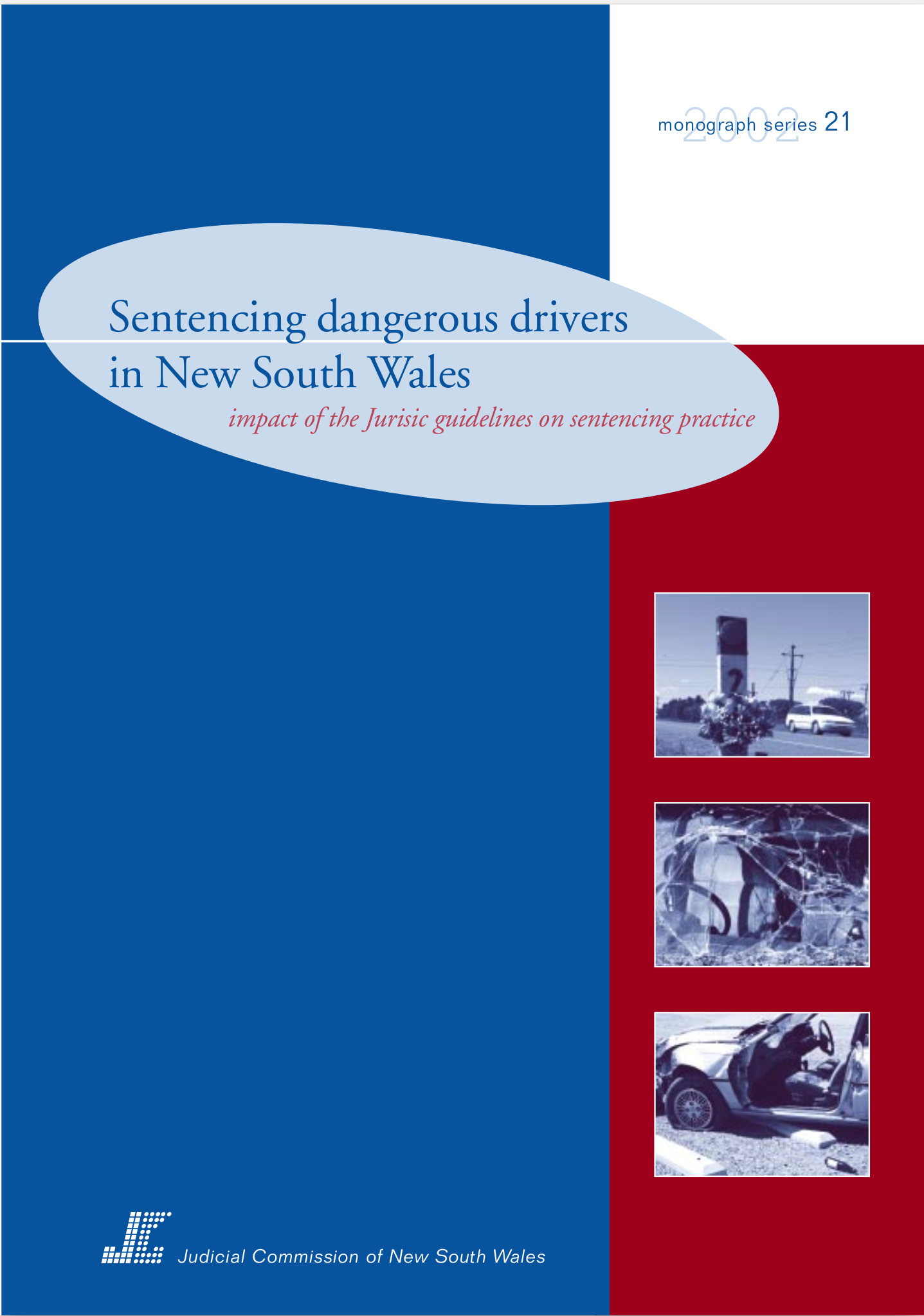 Research Monograph 21 Cover - Sentencing dangerous drivers in New South Wales: impact of the Jurisic guidelines on sentencing practice