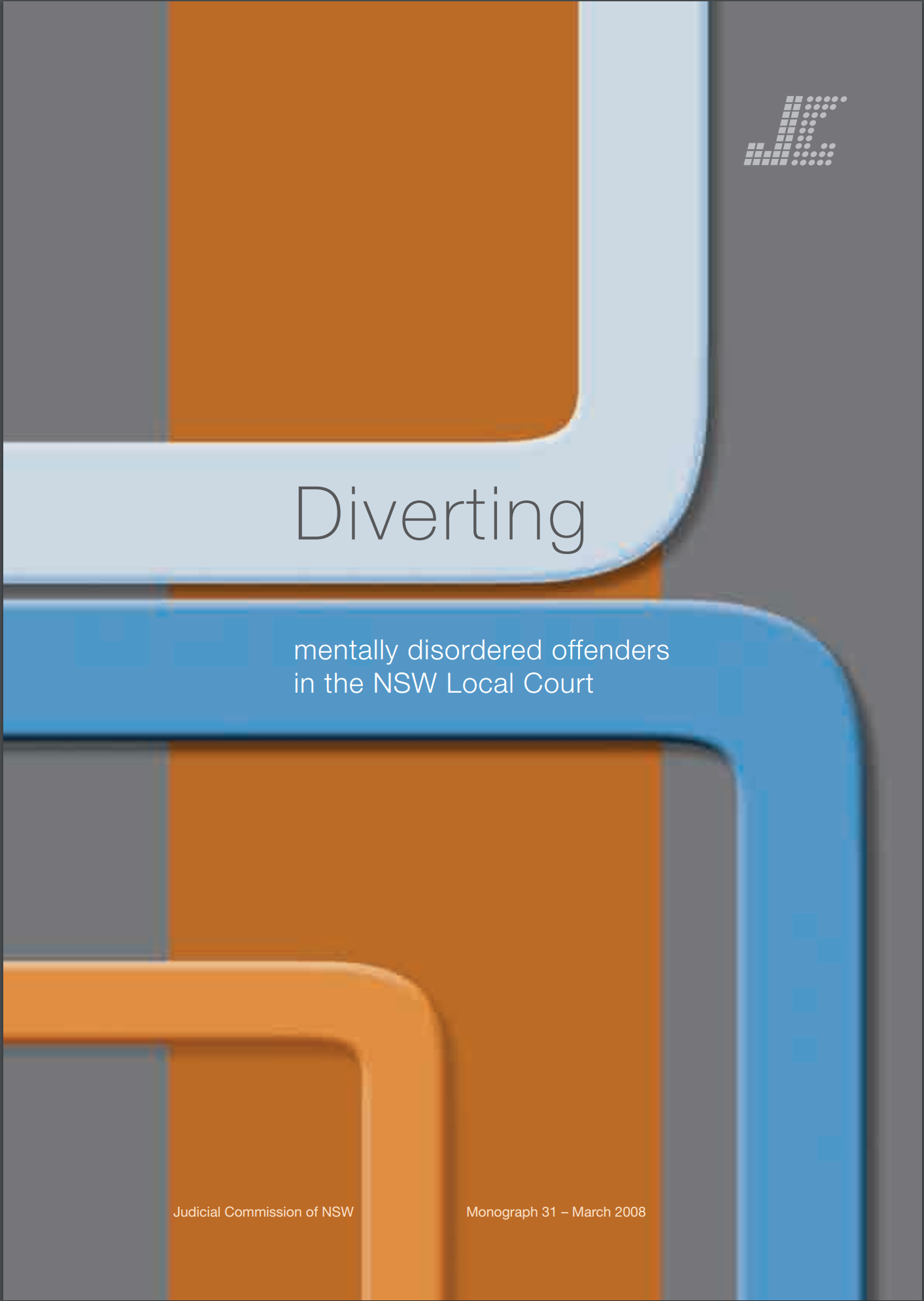 Research Monograph 31 Cover - Diverting mentally disordered offenders in the NSW Local Court
