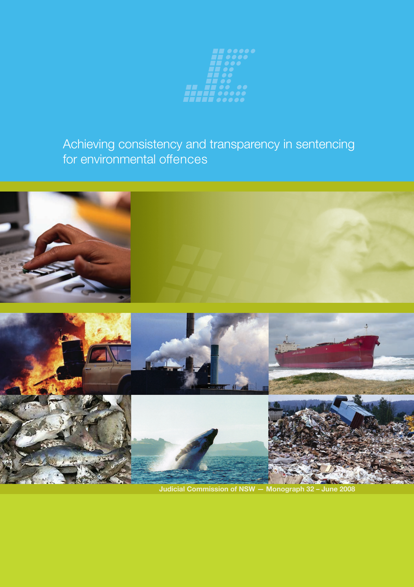 Research Monograph 32 Cover - Achieving consistency and transparency in sentencing for environmental offences